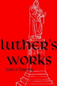 Luther's Works, Vol. 9: Lectures on Deuteronomy