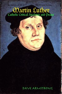 Book: Martin Luther Catholic Critical Analysis and Praise